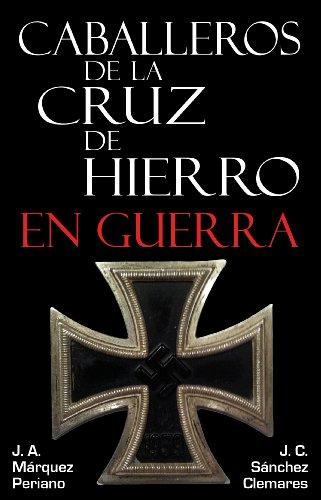 Descargar Libro Caballeros de la Cruz de Hierro en Guerra de Unknown