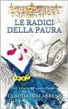 LE RADICI DELLA PAURA: La 4° indagine dell'ispettore Pantaleo (Le indagini dell'ispettore Andrea Pantaleo)