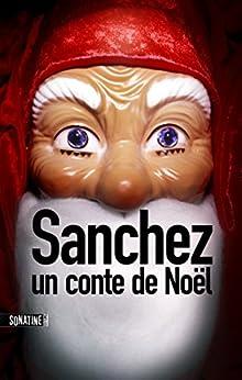 Sanchez : Un conte de Noël par [ANONYME]