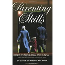 Parenting Skills: Based On The Qur'an And Sunnah With Practical Examples For Various Ages