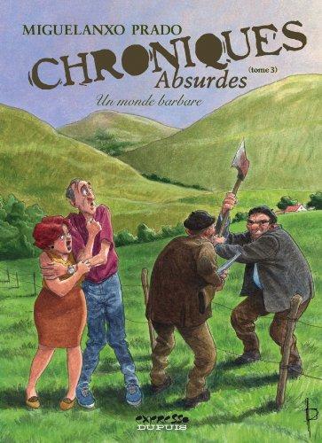 Chroniques absurdes - tome 3 - Un Monde barbare