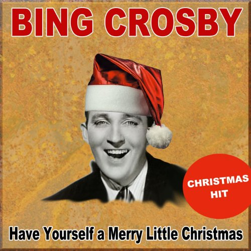 have yourself a merry little christmas hit by bing