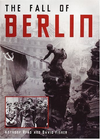 The Fall of Berlin by Anthony Read (2001-05-15)