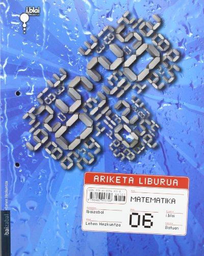 Matematika. ARIKETA LIBURUA LMH 6: i.blai proiektua