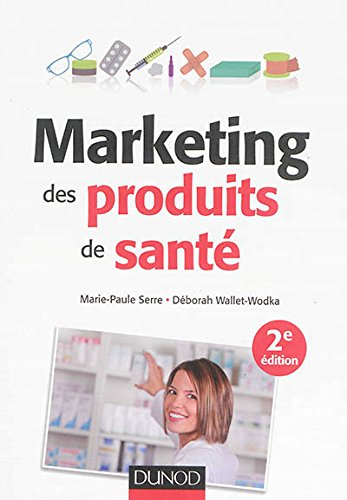 Marketing des produits de santé - 2e é...