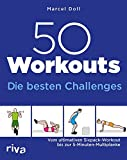 50 Workouts – Die besten Challenges: Vom ultimativen Sixpack-Workout bis zur 5-Minuten-Multiplanke