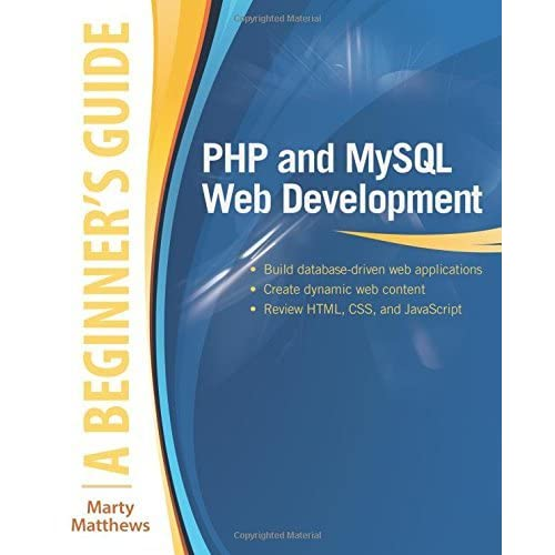 PHP and MySQL Web Development: A Beginner?s Guide by Marty Matthews(2014-12-29)
