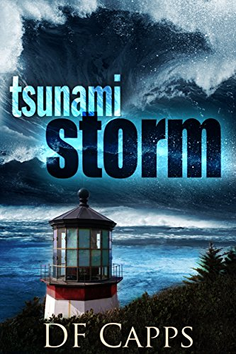 TSUNAMI STORM (An Intense Disaster Thriller)...