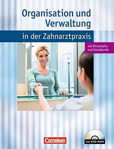 Zahnmedizinische Fachangestellte - Organisation und Verwaltung in der Zahnarztpraxis (mit Wirtschafts- und Sozialkunde): Mit Wirtschafts- und Sozialkunde (inkl. Audio-CD)