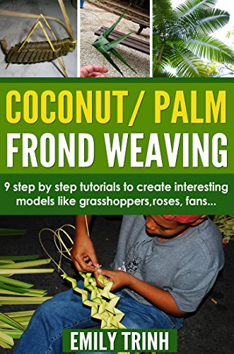 Coconut Palm Frond Weaving (English Edition)