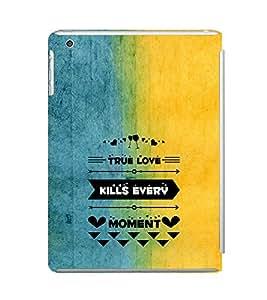 EPICCASE true love kills every moment Mobile Back Case Cover For Apple Ipad Mini 3 (Designer Case)