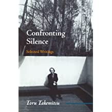 Confronting Silence: Selected Writings (Fallen Leaf Monographs on Contemporary Composers)