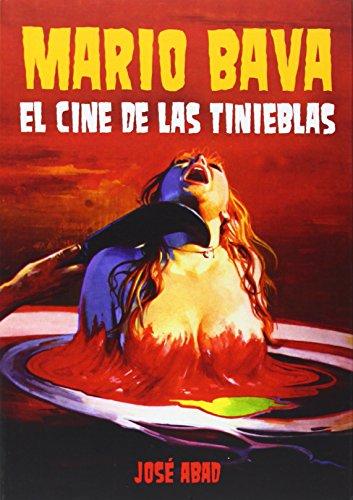Mario Bava. El Cine De Las Tinieblas por José Abad Baena