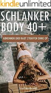 Schlanker Body 40+  Abnehmen und Haut straffen ohne OP