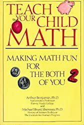 Teach Your Child Mathematics: Making Maths Fun for the Both of You