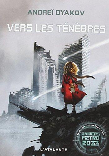 L'univers de Métro 2033 : Vers les ténèbres