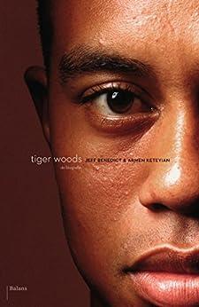 Tiger Woods van [Benedict, Jeff, Keteyian, Armen]