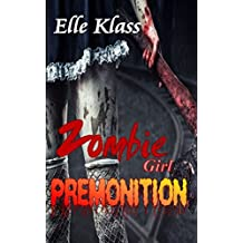 Premonition (Zombie Girl Book 1)