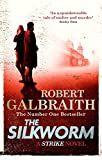 The Silkworm: Cormoran Strike Book 2 (Cormoran Strike 2)