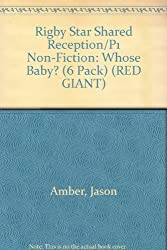 Rigby Star Shared Reception/P1 Non-Fiction: Whose Baby? (6 Pack) (RED GIANT)
