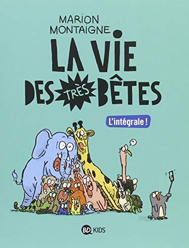 Intégrale Vie des très bêtes par Marion Montaigne-Volto
