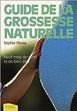 Telecharger Livres Le guide de la grossesse naturelle Neuf mois de sante et de bien etre (PDF,EPUB,MOBI) gratuits en Francaise