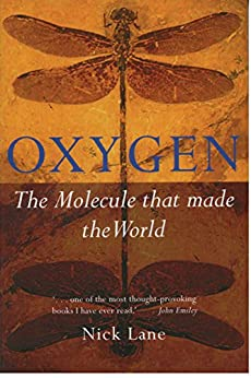 Oxygen: The molecule that made the world (Popular Science) von [Lane, Nick]