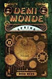 The Demi-Monde: Spring: Book II of the Demi-Monde