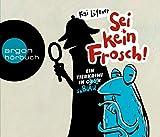 Sei kein Frosch!: Ein Tierkrimi in Grün ... äh Blau