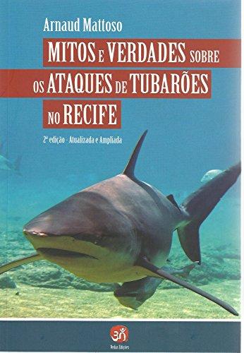 Ataques de tubarões no Recife: Mitos e verdades (Portuguese Edition) por Arnaud Mattoso