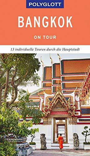 POLYGLOTT on tour Reiseführer Bangkok: Individuelle Touren durch die Stadt