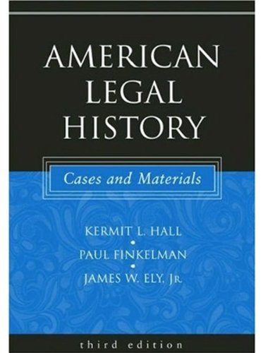 American Legal History: Cases and Materials, 3rd edition