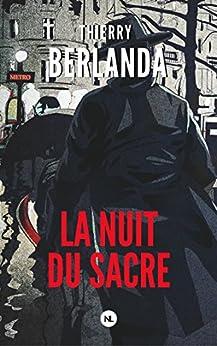 La Nuit du Sacre par [Berlanda, Thierry]