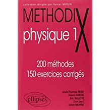 Méthodix Physique 1. 200 Méthodes 150 Exercices Corrigés