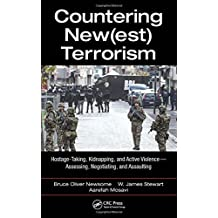 Countering New(est) Terrorism: Hostage-Taking, Kidnapping, and Active Violence ― Assessing, Negotiating, and Assaulting
