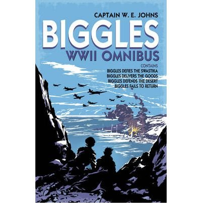 [ BIGGLES WWII COLLECTION: BIGGLES DEFIES THE SWASTIKA, BIGGLES DELIVERS THE GOODS, BIGGLES DEFENDS THE DESERT & BIGGLES FAILS TO RETURN OMNIBUS EDITION BY JOHNS, W.E.](AUTHOR)HARDBACK