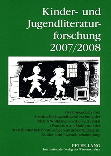 Kinder- und Jugendliteraturforschung 2007/2008: Mit einer Gesamtbibliografie der Veröffentlichungen des Jahres 2007- In Zusammenarbeit mit der ... und Jugendliteraturforschung, Band 14)