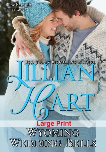 Wyoming Wedding Bells (The Granger Family Ranch) (Volume 8) by Jillian Hart (2014-01-29)