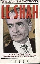 Le Shah : Exil et mort d'un personnage encombrant
