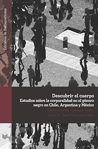 Descubrir el cuerpo: Estudios sobre la corporalidad en el género negro en Chile, Argentina y México (Ediciones de Iberoamericana nº 93) por Sabine Schmitz