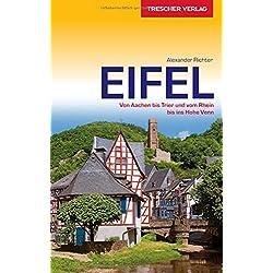 Reiseführer Eifel: Von Aachen bis Trier und vom Rhein bis ins Hohe Venn (Trescher-Reihe Reisen) Aachen