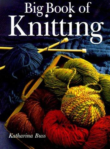 Big Book of Knitting by Katharina Buss (1999-09-05)