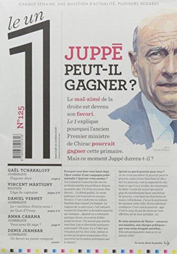 Le 1 - n°125 - Alain Juppé peut-il gagner ? par Collectif