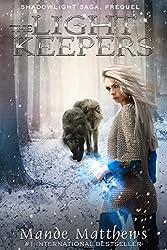 The Light Keepers (ShadowLight Saga Book 0) (English Edition)