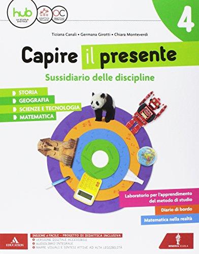 Capire il presente. Sussidiario unico delle discipline. Per la Scuola elementare. Con e-book. Con espansione online: 1
