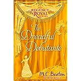 The Dreadful Debutante: Regency Royal 16 (English Edition)