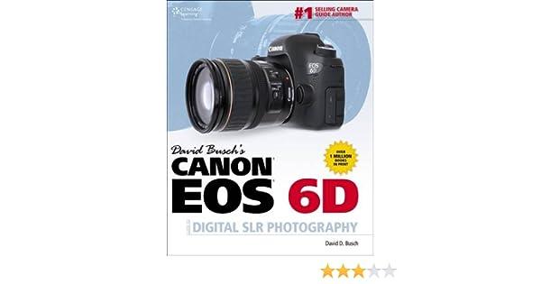 David Buschs Canon Eos 6d Guide To Digital Slr Photography David