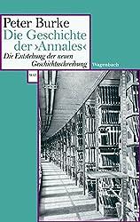 Die Geschichte der >Annales<. Die Entstehung der neuen Geschichtsschreibung (WAT)