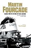 Martin Fourcade - Mon rêve d'or et de neige (Sport) - Format Kindle - 9782501131490 - 13,99 €