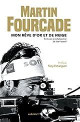 Martin Fourcade: Mon rêve d'or et de neige